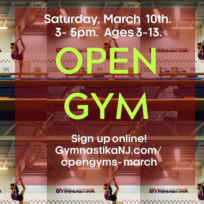 Open Gym:  Saturday, March 10th