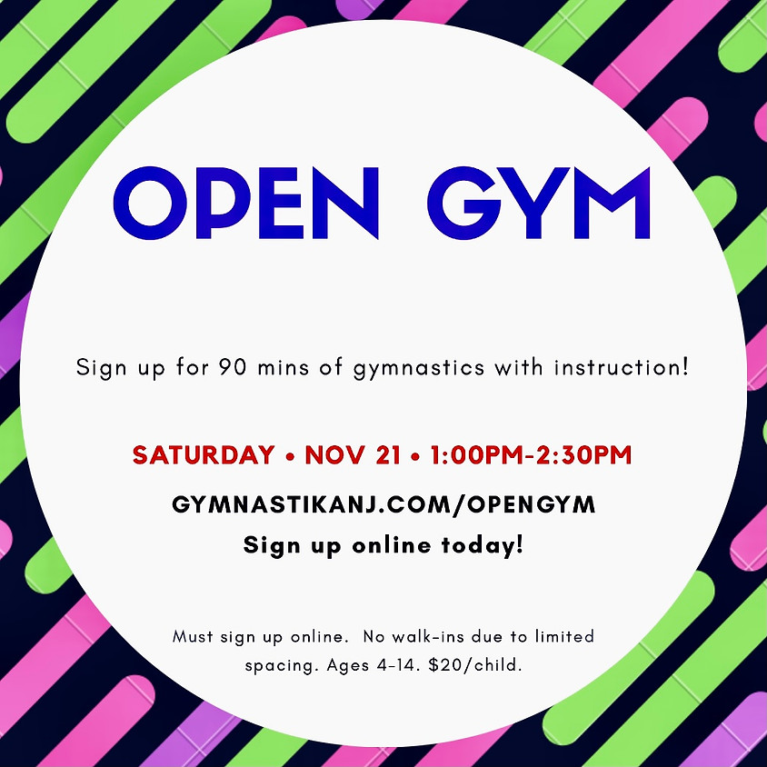 Open Gym:  Saturday, November 21st