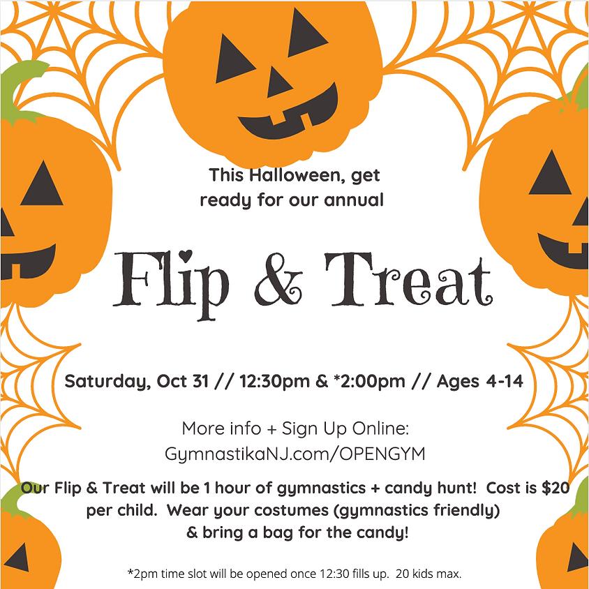Flip & Treat - Saturday, October 31st @2pm- CLOSED