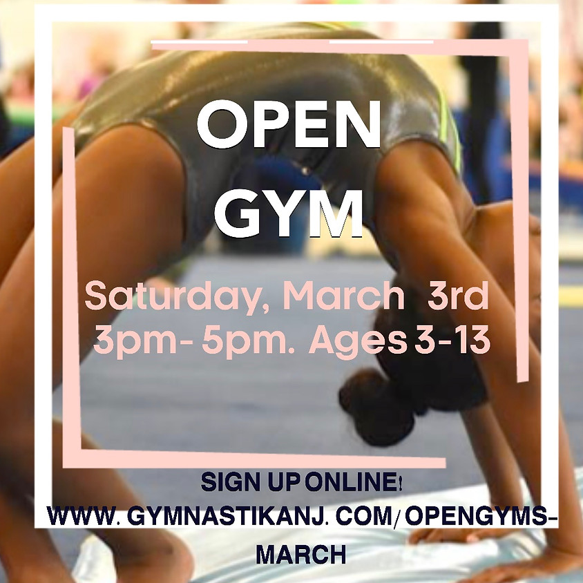 Open Gym:  Saturday, March 3rd