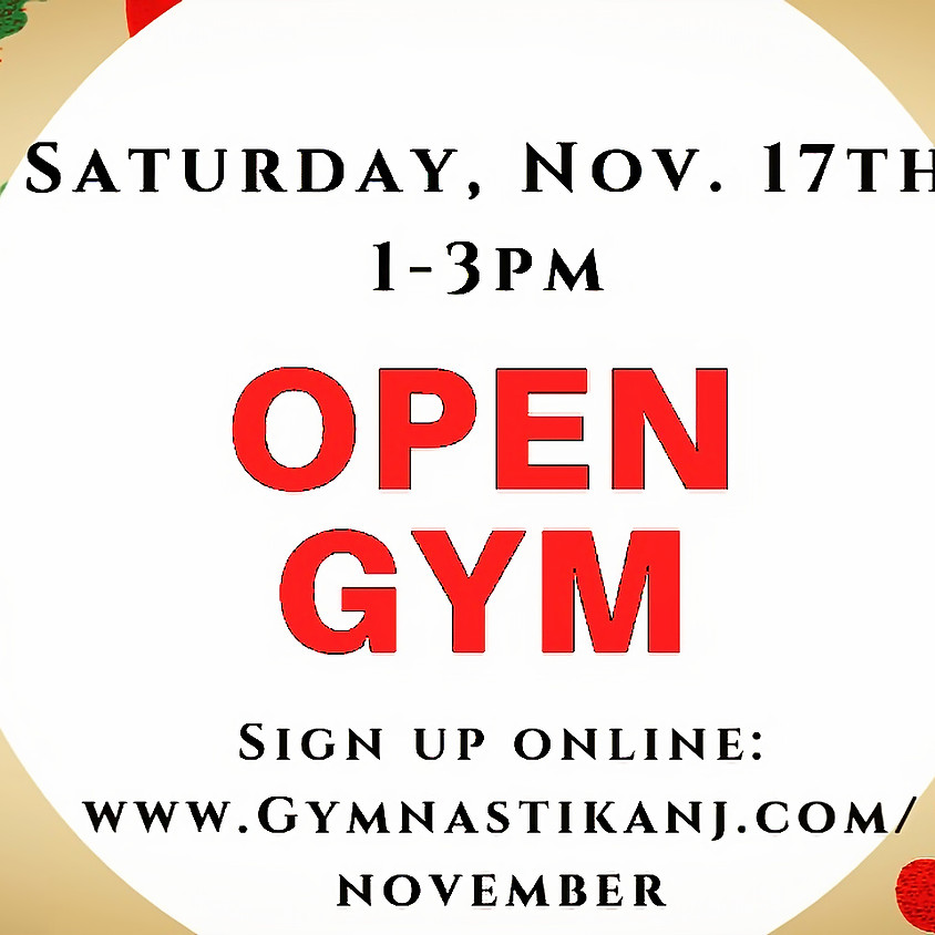 Open Gym:  Saturday, November 17th