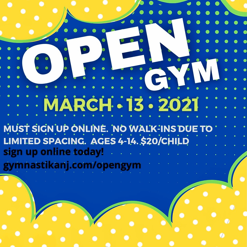 Open Gym:  Saturday, March 13th