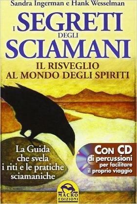 I Segreti degli Sciamani - Il Risveglio al Mondo degli Spiriti con CD