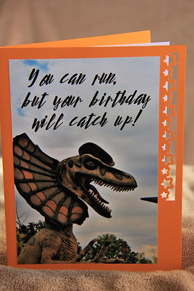 Dinosaur Will Catch You on Your Birthday