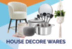 HOUSE DECORE WARES.jpg