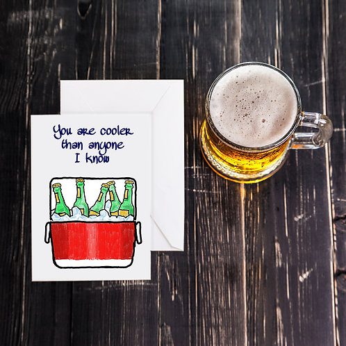 Beer Greeting Card - You Are Cooler