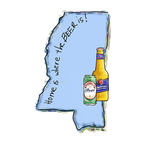 Home is Where the Beer Is - Mississippi