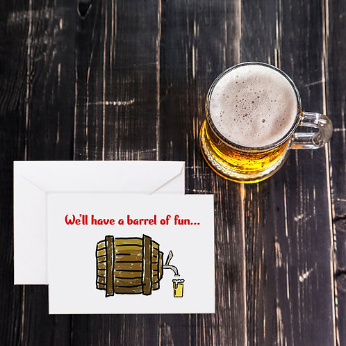 Beer Greeting Card - Roll Out the Barrel