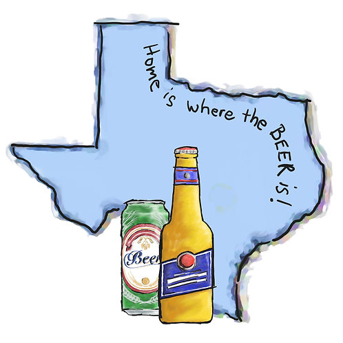 Home is Where the Beer Is - Texas