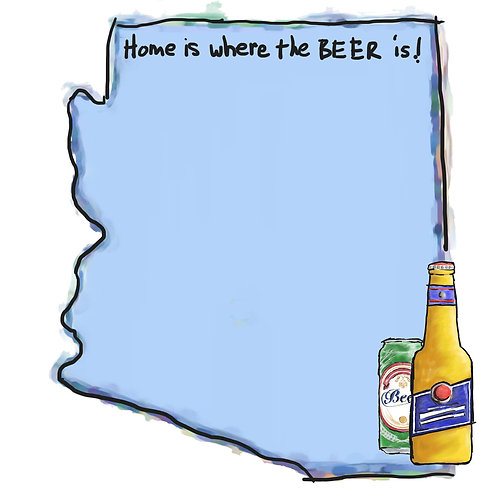 Home is Where the Beer Is - Arizona