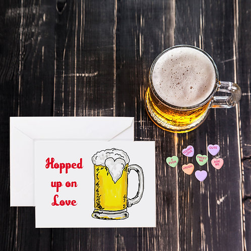 Valentine Beer Greeting Card - Hopped Up on Love