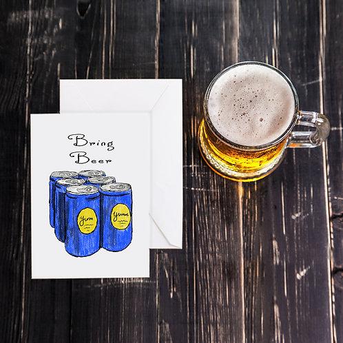 Beer Greeting Card - Bring Beer