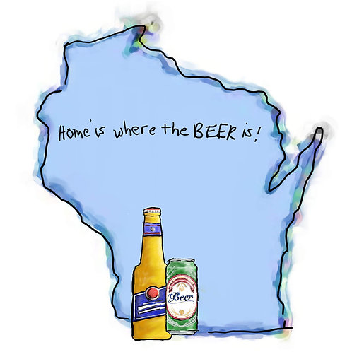 Home is Where the Beer Is - Wisconsin