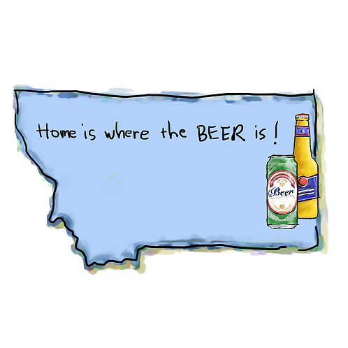 Home is Where the Beer Is - Montana