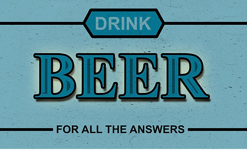 Drink Beer for All the Answers Tee