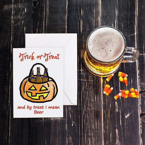 Halloween Beer Greeting Card - Trick or Treat