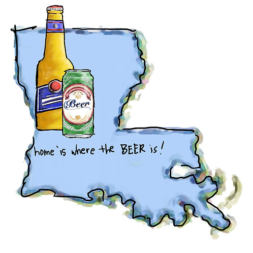 Home is Where the Beer Is - Louisiana
