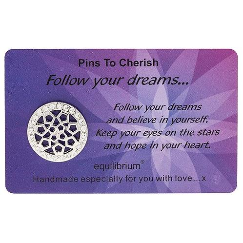 """Lapel pin """"follow your dreams"""""""