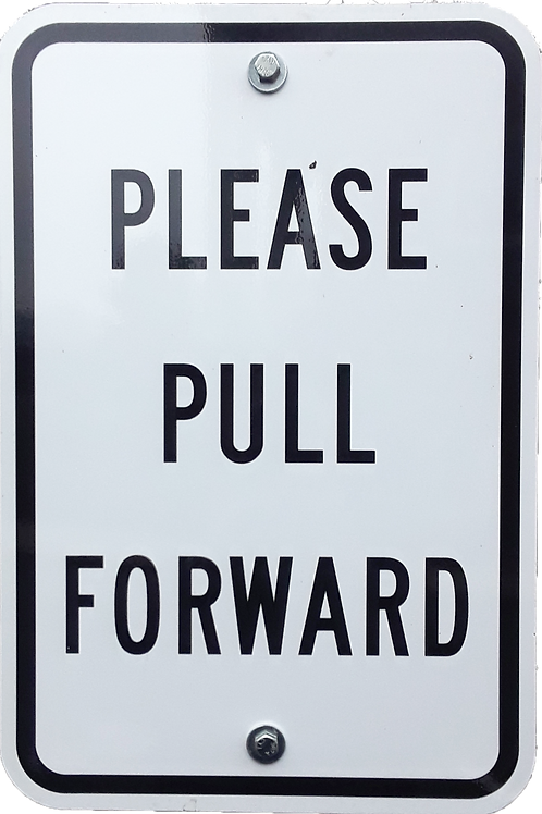 Parking Sign - Please Pull Forward