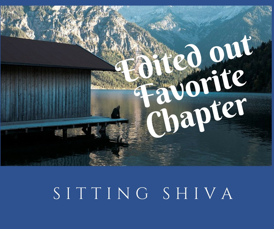 Edited Out Favorite Chapter, Sitting Shiva