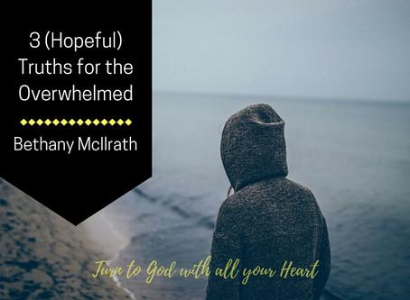 3 (Hopeful) Truths for the Overwhelmed