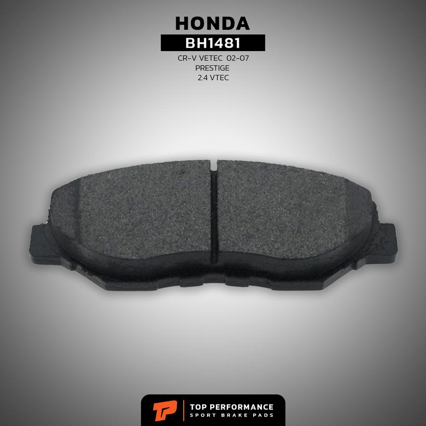 ผ้าเบรค หน้า BH1481 - HONDA CIVIC FC / CR-V G2 - TOP PERFORMANCE JAPAN - ผ้าเบรก ฮอนด้า ซีวิค CRV / 45022-SDC-A00