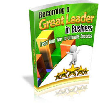 BECOMING A BETTER LEADER IN BUSINESS