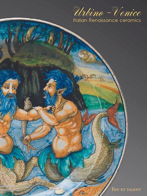 Urbino - Céramique de la Renaissance italienne de Venise