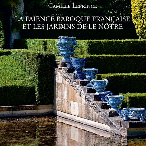 La Faience Baroque Française et les Jardins de le Nôtre