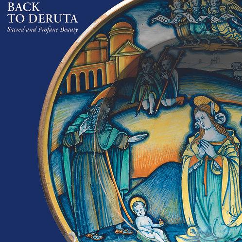 Beauté sacrée et profane Deruta Renaissance Maiolica, 2017