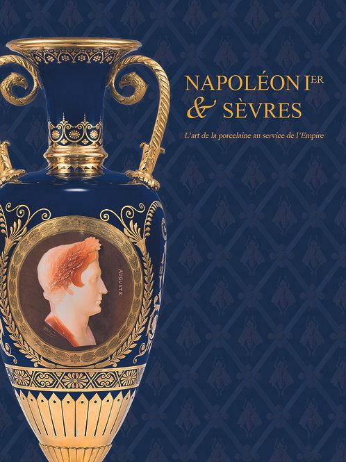 Napoleon & Sevres. L'art de la porcelaine au service de l'Empire.