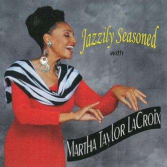 Jazzy Fryday Performer - Martha Taylor LaCroix - Jazzily Seasoned (Autographed)
