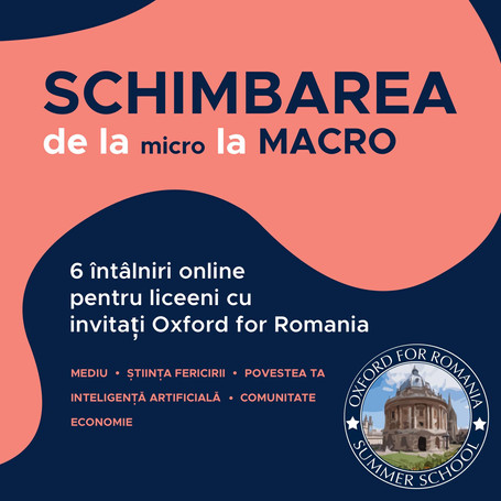 Schimbarea: de la micro la macro - șase întâlniri online pentru liceeni cu invitații OFR