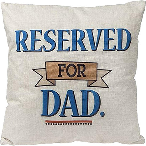 Reserved For Dad Pillow