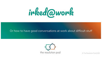 irked_work - The Resolution Pod - Jan 20