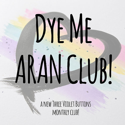 Dye Me Aran Club :: Month 8!