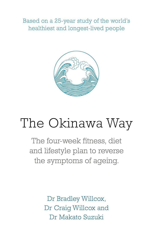 The Okinawa Way: How to Improve Your Hea
