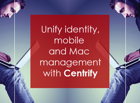 Unify identify, mobile & Mac management with Centrify