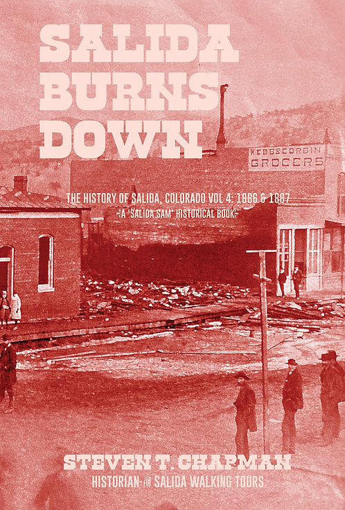 Vol. 4 Salida Burns Down (price includes $20.95 for book & tax & shipping)