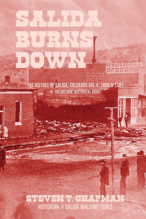 Vol 4. Salida Burns Down (price includes $20.95 for book & tax &  shipping)