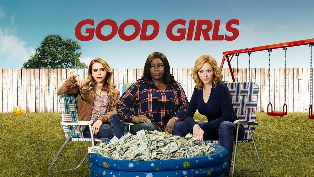 Three main female characters from the Good Girls series sitting next to a pool of money with the series name written on top