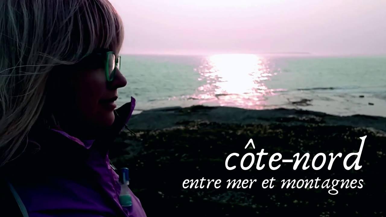 Côte-Nord : Entre mer et montagnes <3
