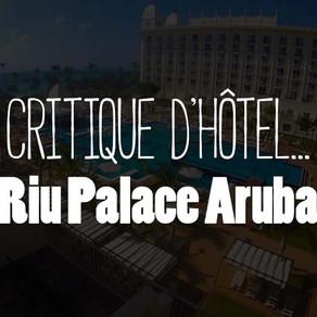 Mon avis sur... le Riu Palace Aruba!