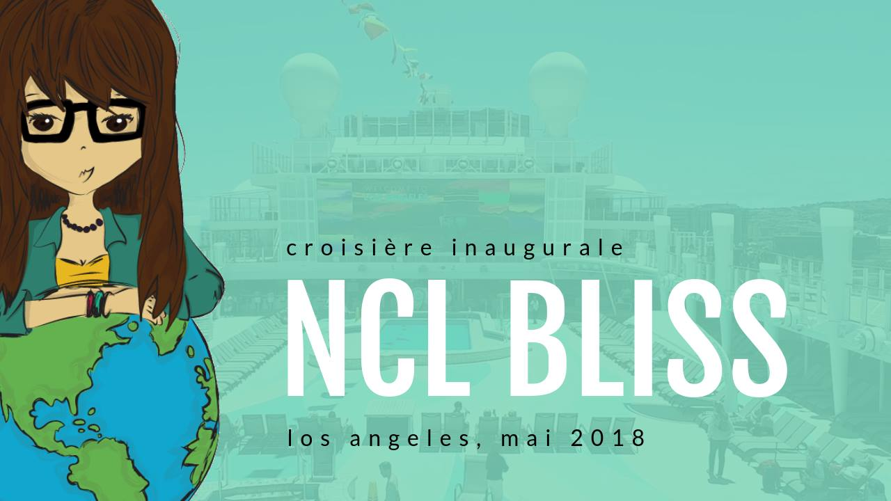 Norwegian Bliss : Croisière inaugurale à Los Angeles
