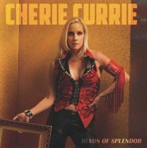 The New Release, Blvds of Splendor from Cherie Currie is an album not to miss. By: Amanda Epstein