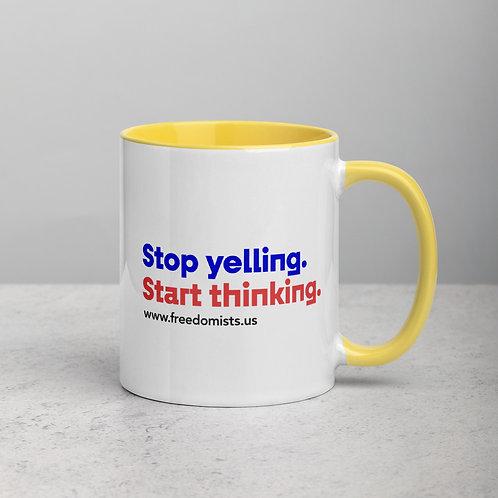 Stop-yelling-start-thinking Mug.