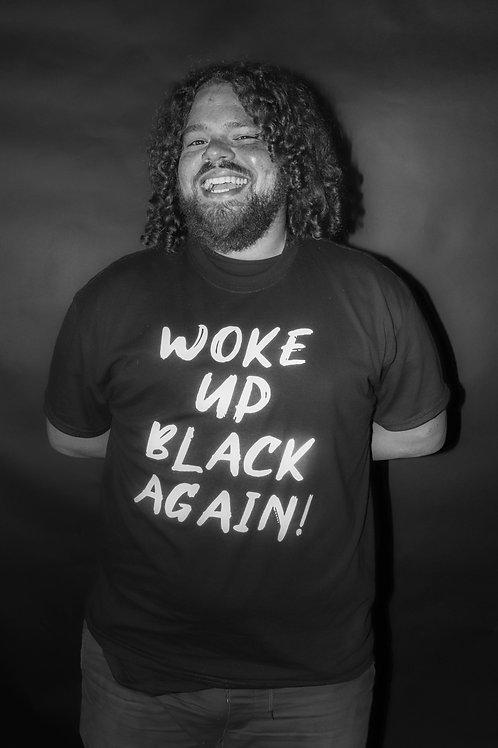 Woke Up Black Again - Shirt