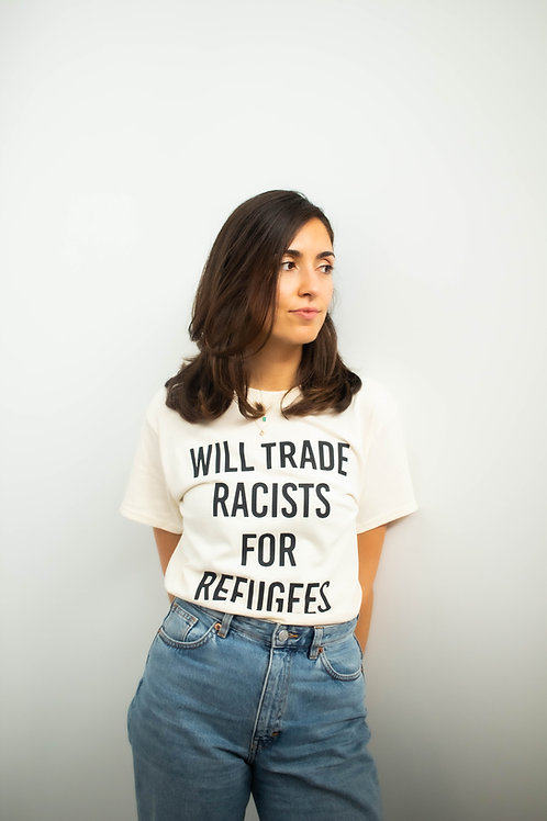 Will Trade Racists for Refugees -  Shirt