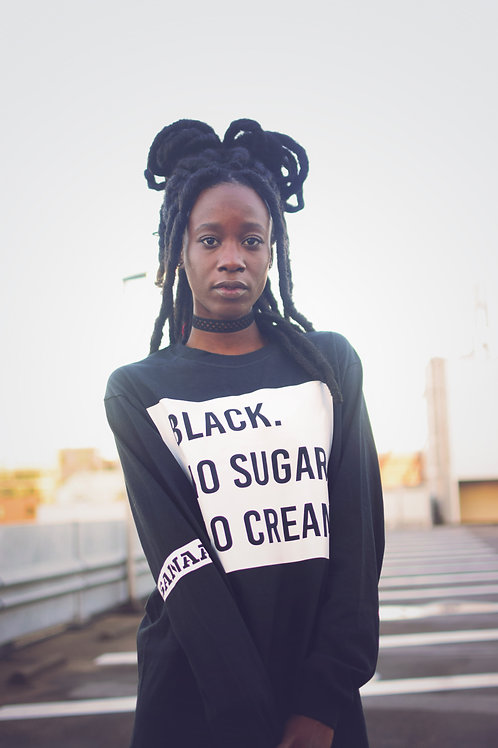 Black. No Sugar. No Cream. LS