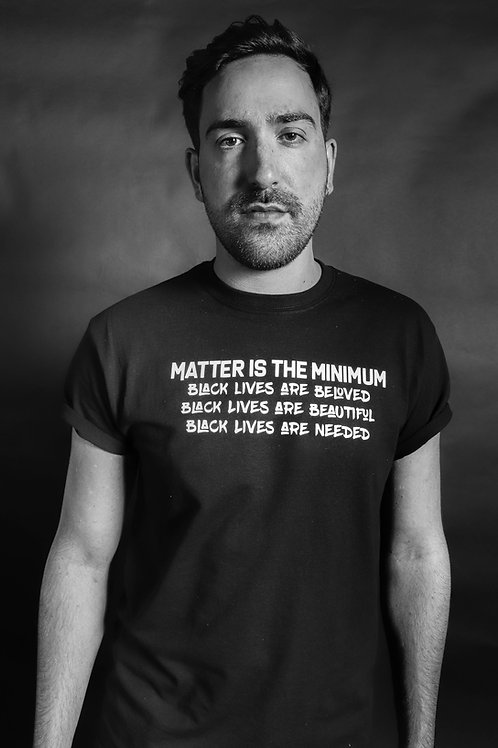 Matter Is The Minimum - T-Shirt